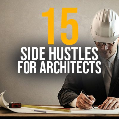 Best Side Hustles for Architects