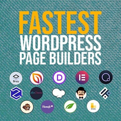 14 Fastest WordPress Page Builders Compared (Backed By Data)